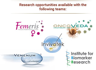 Research opportunities available with the following teams: Femeris, Oncoveda, Invivotek, Venenum, and IBR
